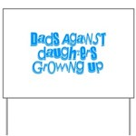 Dads Against Daughters Growing Up Yard Sign