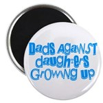Dads Against Daughters Growing Up Magnet