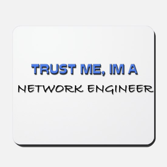 Trust Me I'm a Network Engineer Mousepad