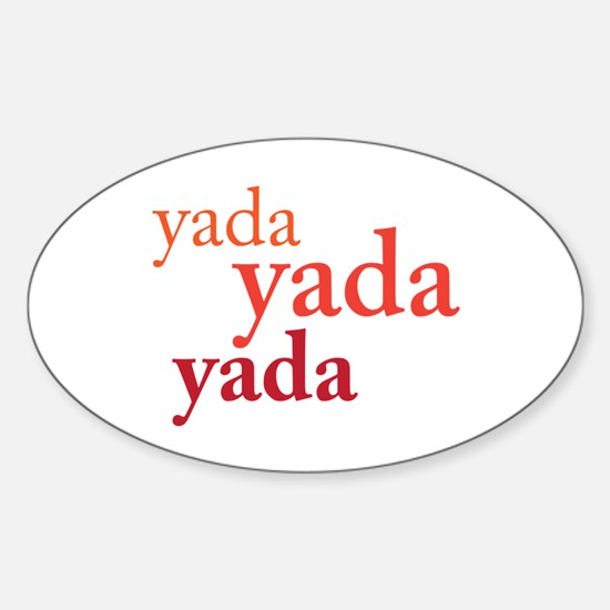 """Yada Yada Yada"" Oval Decal"