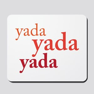 """""""Yada Yada Yada"""" Mousepad"""