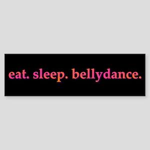 Eat. Sleep. Bellydance Sticker (Bumper, blk)