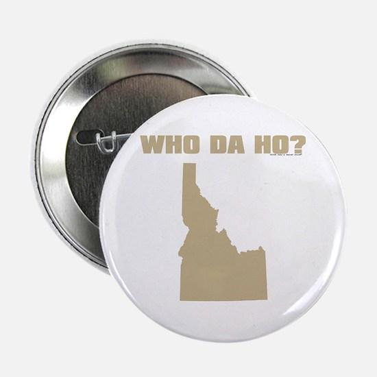 """Who Da Ho? 2.25"""" Button"""