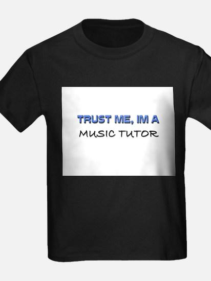 Trust Me I'm a Music Tutor T