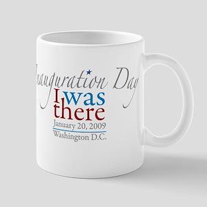 Inauguration Day I Was There Mug