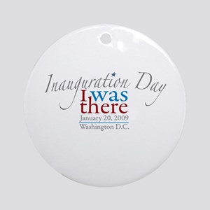 Inauguration Day I Was There Ornament (Round)