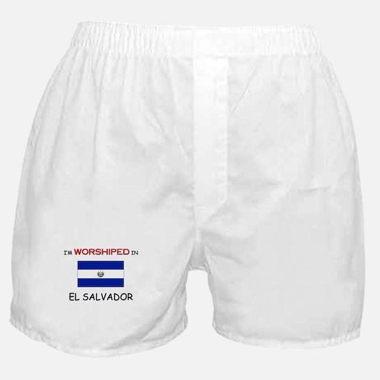 I'm Worshiped In EL SALVADOR Boxer Shorts