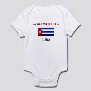 I'm Worshiped In CUBA Infant Bodysuit