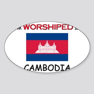 I'm Worshiped In CAMBODIA Oval Sticker