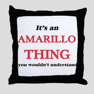 It's an Amarillo Texas thing, you Throw Pillow