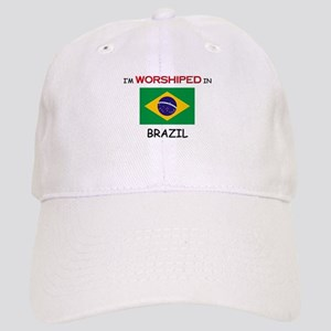 I'm Worshiped In BRAZIL Cap