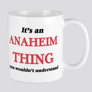 It's an Anaheim California thing, you wou Mugs