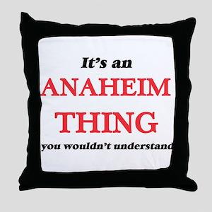 It's an Anaheim California thing, Throw Pillow