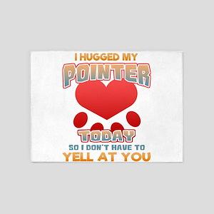 I hugged my Pointer Today so I don& 5'x7'Area Rug