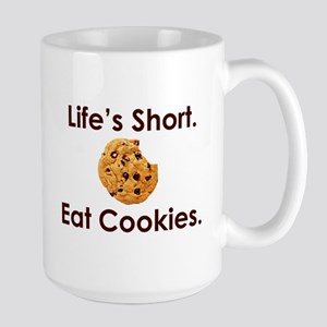 Life's Short. Eat Cookies. Large Mug