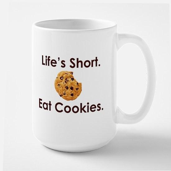 Life's Short. Eat Cookies. Large Mug