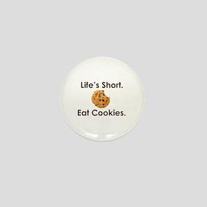 Life's Short. Eat Cookies. Mini Button