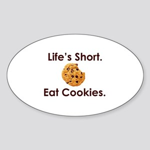 Life's Short. Eat Cookies. Oval Sticker
