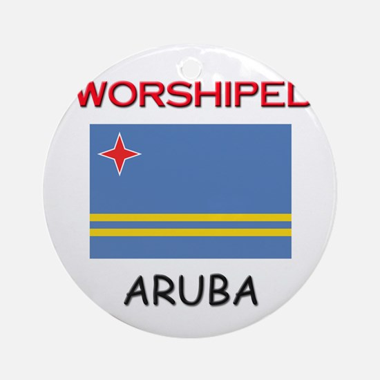 I'm Worshiped In ARUBA Ornament (Round)