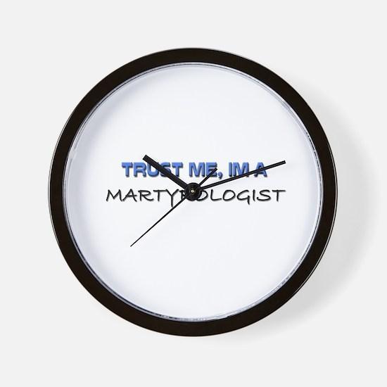 Trust Me I'm a Martyrologist Wall Clock