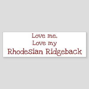 Love my Rhodesian Ridgeback Bumper Sticker