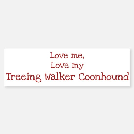 Love my Treeing Walker Coonho Bumper Bumper Bumper Sticker