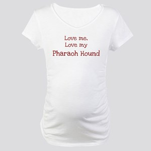 Love my Pharaoh Hound Maternity T-Shirt