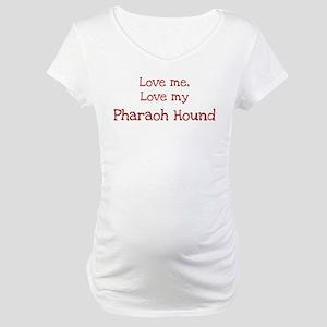 Love my Pharaoh Hound Maternity T-Shirt