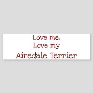 Love my Airedale Terrier Bumper Sticker