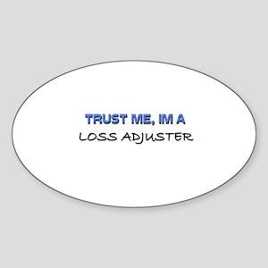 Trust Me I'm a Loss Adjuster Oval Sticker