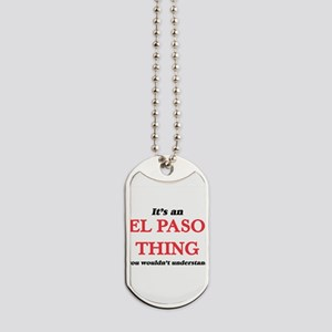 It's an El Paso Texas thing, you woul Dog Tags