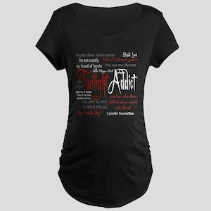 Twilight Addict Quotes Maternity Dark T-Shirt