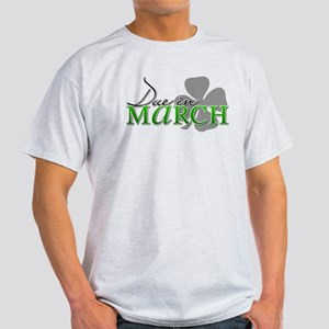 Due in March Light T-Shirt