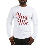 Yay Me! Long Sleeve T-Shirt