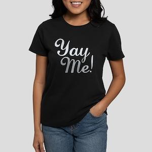 Yay Me! Women's Dark T-Shirt