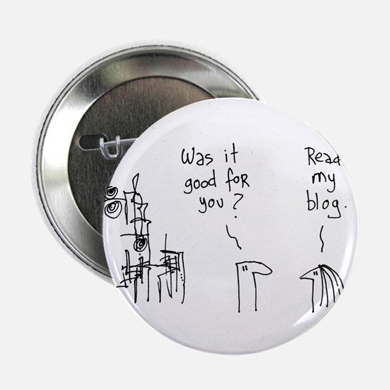 """Was It Good For You? 2.25"""" Button"""