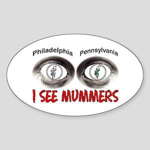 i see mummers 3 Oval Sticker