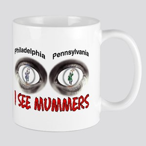 i see mummers 3 Mug