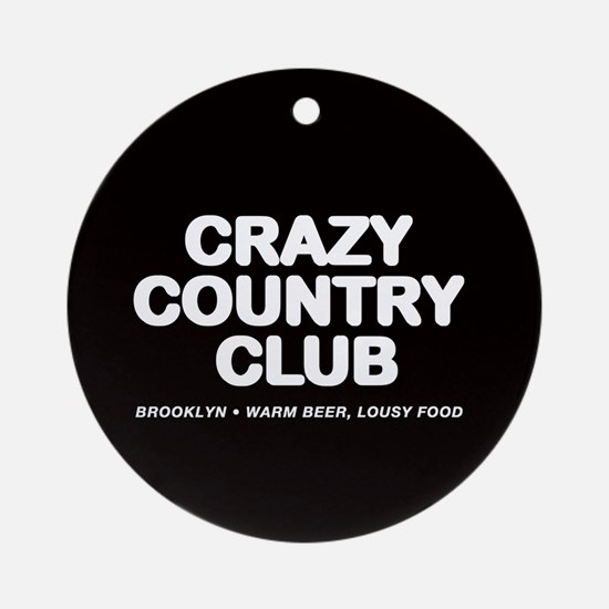 CRAZY COUNTRY CLUB Ornament (Round)