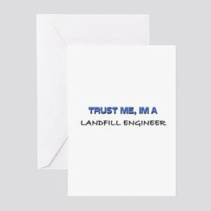 Trust Me I'm a Landfill Engineer Greeting Cards (P
