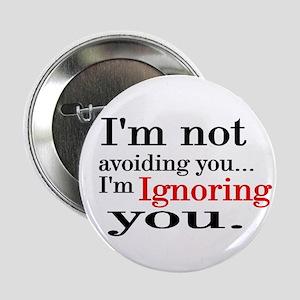 """i'm not avoiding you 2.25"""" Button"""