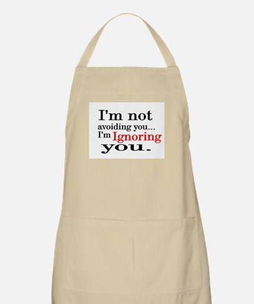 i'm not avoiding you BBQ Apron