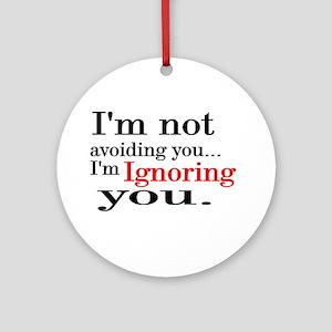 i'm not avoiding you Ornament (Round)