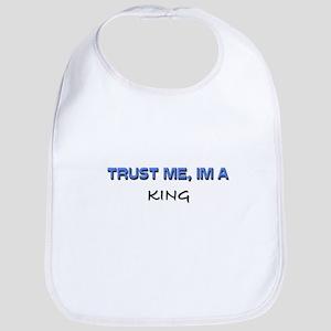 Trust Me I'm a King Bib