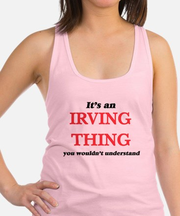 It's an Irving Texas thing, you would Tank Top