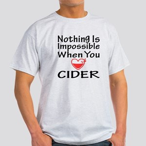Nothing Impossible When You Love Cid Light T-Shirt