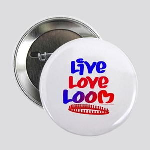 "Live Love Loom 2.25"" Button"