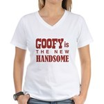 Goofy Is The New Handsome Women's V-Neck T-Shirt