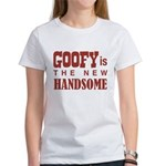 Goofy Is The New Handsome Women's T-Shirt