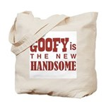 Goofy Is The New Handsome Tote Bag